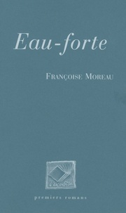 Françoise Moreau - Eau-forte.