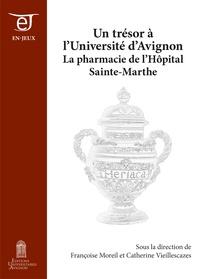 Françoise Moreil et Catherine Vieillescazes - Un trésor à l'Université d'Avignon - La pharmacie de l'Hôpital Sainte-Marthe.