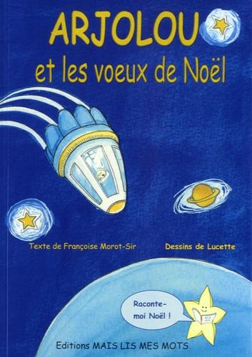 Françoise Morot-Sir - Arjolou et les voeux de Noël.