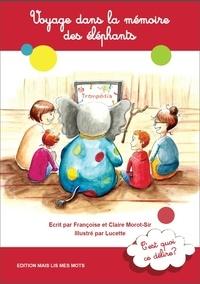 Françoise Morot-Sir et Claire Morot-Sir - Voyage dans la mémoire des éléphants.