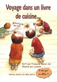Françoise Morot-Sir et  Lucette - Voyage dans un livre de cuisine.