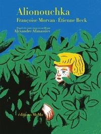 Françoise Morvan et Etienne Beck - Alionouchka.