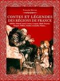 Françoise Morvan - Contes et légendes des régions de France.