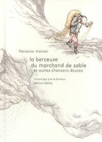 Françoise Morvan - La berceuse du marchand de sable et autres chansons douces.