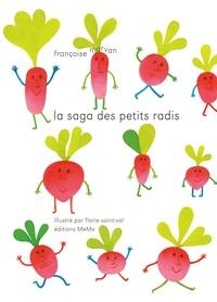 Françoise Morvan et Florie Saint-Val - La saga des petits radis.