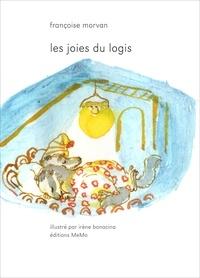 Françoise Morvan et Irène Bonacina - Les joies du logis.