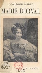 Françoise Moser et Henri Guillemin - Marie Dorval.