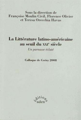 Françoise Moulin Civil et Florence Olivier - La littérature latino-américaine au seuil du XXIe siècle, un parnasse éclaté - Colloque du centre international de Cerisy 2008.