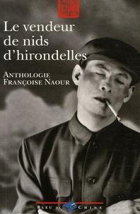 Françoise Naour et Dazhen Yang - Le vendeur de nids d'hirondelles.