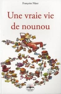 Françoise Näser - Une vraie vie de nounou.