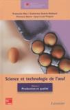 Françoise Nau et Catherine Guérin-Dubiard - Science et technologie de l'oeuf - Volume 1, Production et qualité.