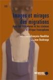 Françoise Naudillon et Jean Ouédraogo - Images et mirages des migrations dans les littératures et cinémas d'Afrique francophone.