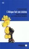 Françoise Naudillon et Janusz Przychodzen - L'Afrique fait son cinéma - Regards et perspectives sur le cinéma africain francophone.