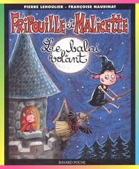 Françoise Naudinat et Pierre Lehoulier - Fripouille et Malicette Tome 1 : Le balai volant.