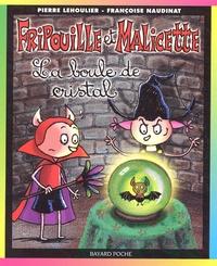 Françoise Naudinat et Pierre Lehoulier - Fripouille et Malicette Tome 2 : La boule de cristal.