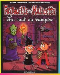 Françoise Naudinat et Pierre Lehoulier - Fripouille et Malicette Tome 3 : La nuit du vampire.