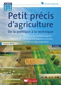 Françoise Néron - Petit précis d'agriculture.
