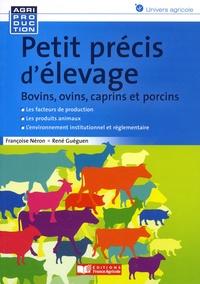 Françoise Néron et René Gueguen - Petit précis d'élevage - Bovins, ovins, caprins et porcins.