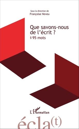 Françoise Neveu - Que savons-nous de l'écrit ? - 95 mots.