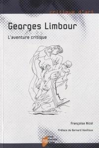 Françoise Nicol - Georges Limbour, l'aventure critique.