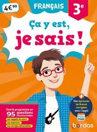 Français 3e Ca y est, je sais ! - Françoise Nicolas |