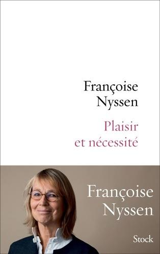 Françoise Nyssen - Plaisir et nécessité.