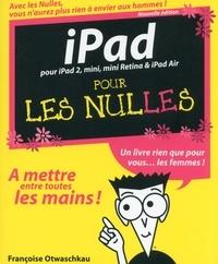 Françoise Otwaschkau - iPad nouvelle édition pour les nulles.