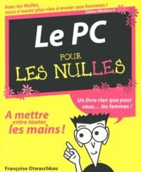 Le PC pour les Nulles- Edition Windows 8 - Françoise Otwaschkau |