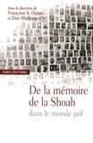 Françoise Ouzan et Dan Michman - De la mémoire de la Shoah dans le monde juif.