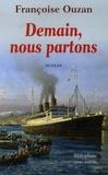 Françoise Ouzan - Demain, nous partons.