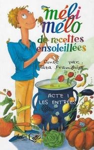 Françoise Paccoud - Méli-Mélo de recettes ensoleillées.
