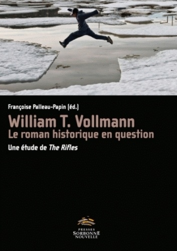 William T. Vollmann, le roman historique en question. Une étude de The Rifles