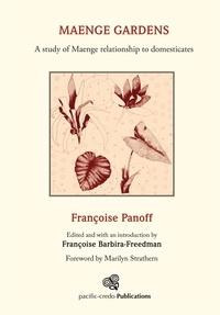 Françoise Panoff et Françoise Barbira-Freedman - Maenge gardens - A study of Maenge relationship to domesticates.