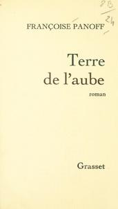 Françoise Panoff - Terre de l'aube.