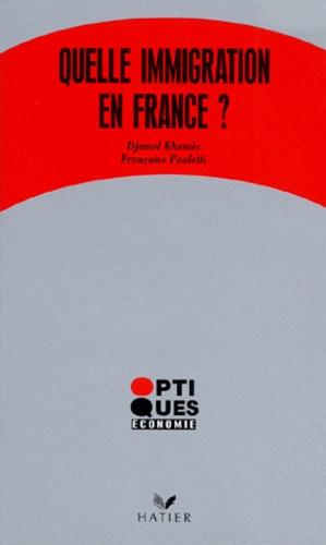 Françoise Paoletti et Djamel Khamès - Quelle immigration en France?.