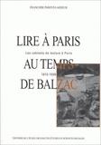 Françoise Parent-Lardeur - Lire à Paris au temps de Balzac. - Les cabinets de lecture à Paris 1815-1830, 2ème édition.