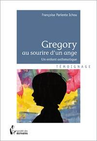 Françoise Pariente Ichou - Gregory au sourire d'un ange - Un enfant asthmatique.