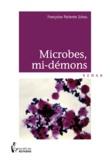 Françoise Pariente Ichou - Microbes, mi-démons.