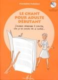 Françoise Parlebas - Le Chant Pour Adulte Débutant.