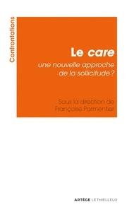 Françoise Parmentier - Le care - Une nouvelle approche de la sollicitude ?.