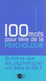 Françoise Parot - 100 mots pour faire de la psychologie.