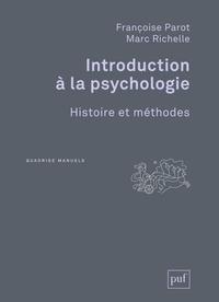 Françoise Parot et Marc Richelle - Introduction à la psychologie - Histoire et méthodes.