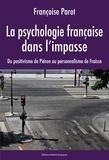 Françoise Parot - La psychologie française dans l'impasse - Du positivisme de Piéron au personnalisme de Fraisse.