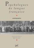 Françoise Parot et Marc Richelle - Psychologues de langue française - Autobiographies.
