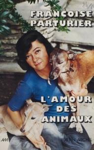 Françoise Parturier - L'amour des animaux... et de quelques idées.