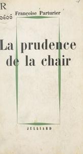 Françoise Parturier - La prudence de la chair.