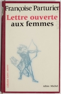 Françoise Parturier - Lettre ouverte aux femmes.