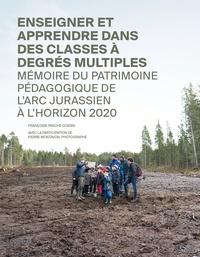 Enseigner et apprendre dans des classes à degrés multiples. - Mémoire du patrimoine pédagogique de larc jurassien à lhorizon 2020..pdf