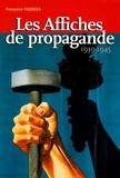 Françoise Passera - Les Affiches de propagande 1939-1945.