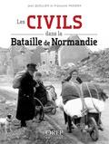 Françoise Passera et Jean Quellien - Les civils dans la bataille de Normandie.
